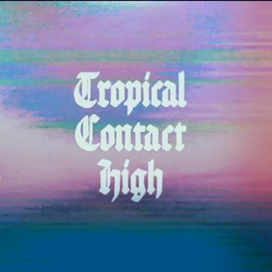 TROPICAL CONTACT HIGH